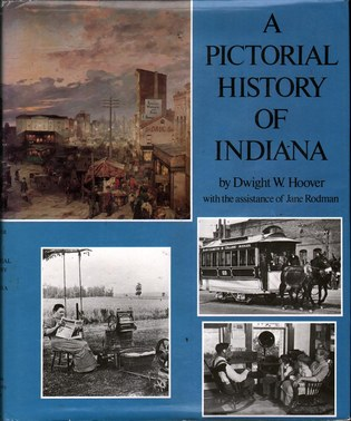 HOOVER, DWIGHT W. - A Pictorial History of Indiana