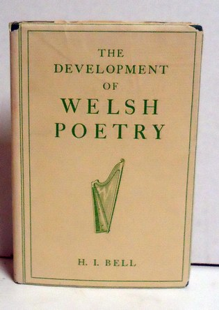 BELL, H.I. - The Development of Welsh Poetry