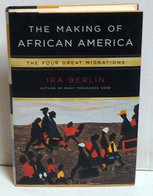 BERLIN, IRA - The Making of African America: The Four Great Migrations