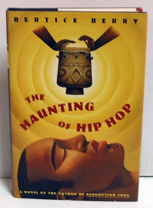 BERRY, BERTICE - The Haunting of Hip Hop: A Novel