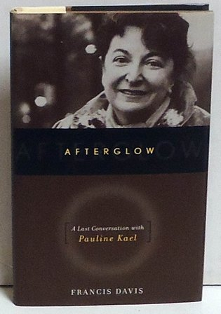 KAEL, PAULINE; WELLES, ORSON; MANKIEWICZ, HERMAN J. - Afterglow: A Last Conversation With Pauline Kael
