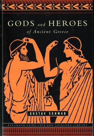 SCHWAB, GUSTAV - Gods and Heroes of Ancient Greece