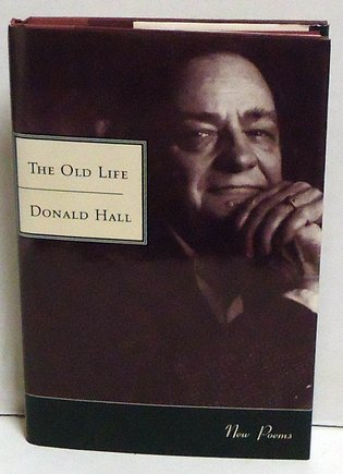 HALL, DONALD - The Old Life