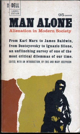 JOSEPHSON, ERIC AND MARY, EDS. - Man Alone: Alienation in Modern Society