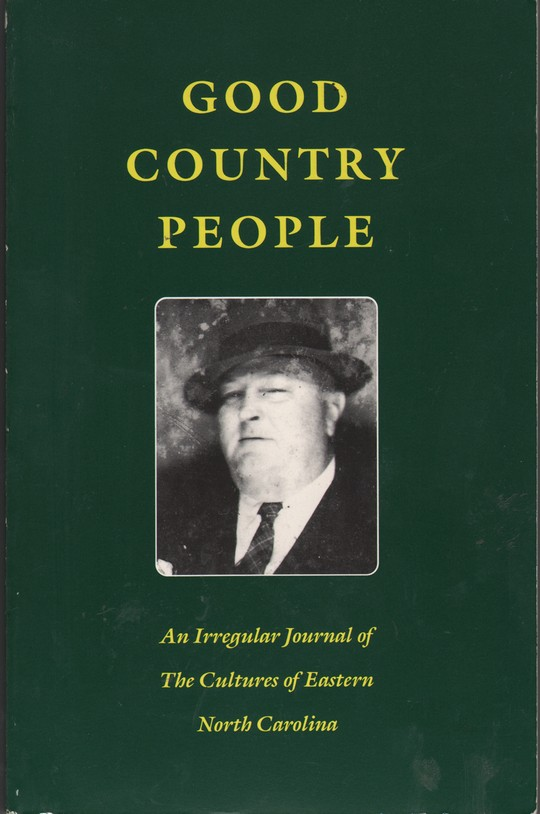 KAYE, ARTHUR MANN, ED. - Good Country People: An Irregular Journal of the Cultures of Eastern North Carolina