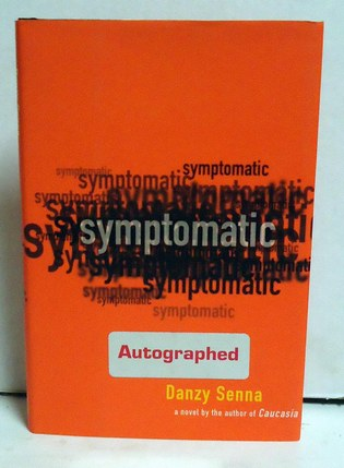 SENNA, DANZY - Symptomatic: A Novel