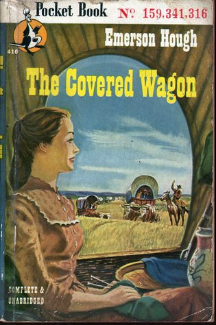 HOUGH, EMERSON - The Covered Wagon