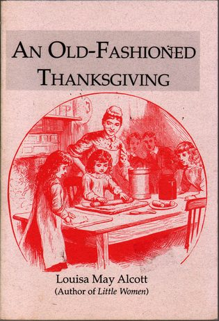 ALCOTT, LOUISA MAY - An Old-Fashioned Thanksgiving
